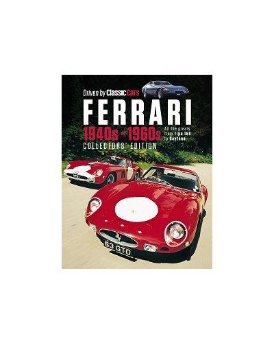 Driven by Classic Cars: Ferrari 1940s-1960s (Collectors Edition)