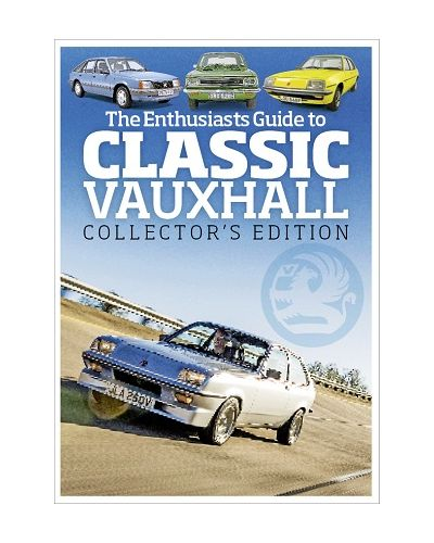 The Practical Classics Guide to Classic Vauxhall Collectors Edition